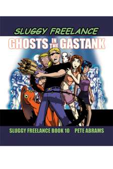 Sluggy Freelance Book 10: Ghosts In The Gastank